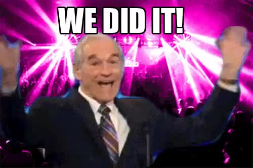 Watch we did it! GIF by @happensinadops on Gfycat. Discover more ron paul GIFs on Gfycat