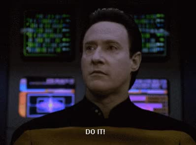 Watch this do it GIF by Star Trek gifs (@star-trek-gifs) on Gfycat. Discover more brent spiner, commander data, data, do it, go for it, just do it, quote, star trek, star trek the next generation, the next generation, tng GIFs on Gfycat
