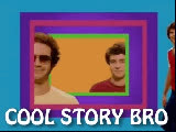 Cool Story Bro GIFs