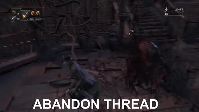 Watch ABANDON THREAD GIF on Gfycat. Discover more abandon thread, bloodborne GIFs on Gfycat