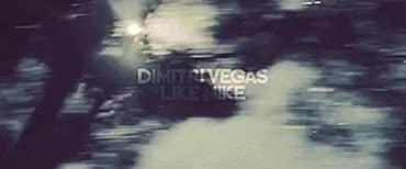 Dimitri Vegas & Like Mike ~ Tremor