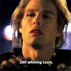 Watch and share Lestat: Still Whining Louis GIFs on Gfycat