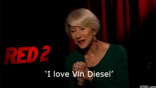 Watch and share Helen Mirren Vindiesel GIFs on Gfycat