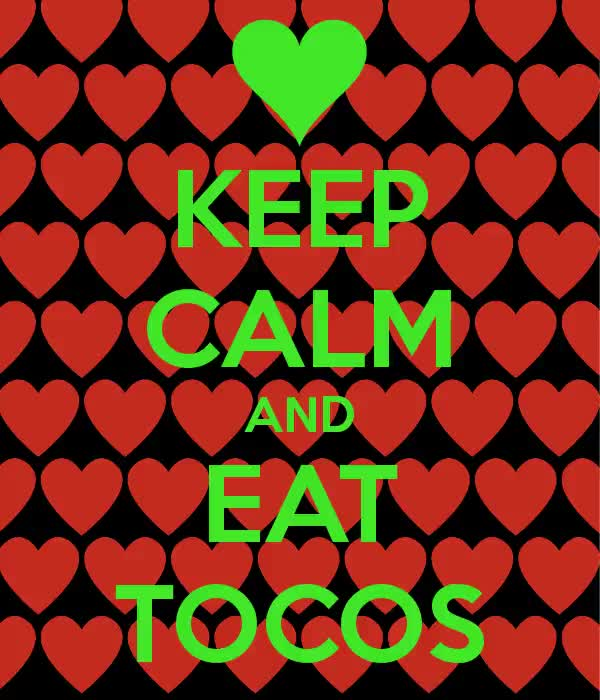 Watch and share Keep-calm-and-eat-tocos-3 GIFs on Gfycat