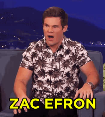 adam devine, zac efron, all in GIFs