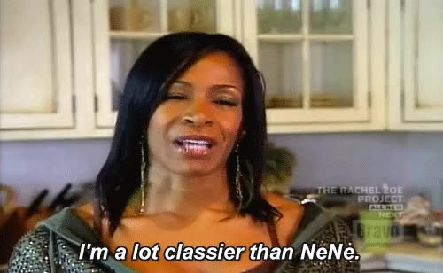 Watch Classier Than NeNe Leakes GIF on Gfycat. Discover more related GIFs on Gfycat