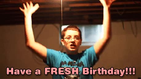 Watch and share Birthday GIFs and Fresh GIFs on Gfycat