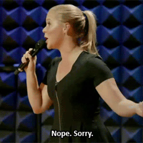amy schumer, nope, stand up comedy, Amy Schumer Nope Sorry GIFs