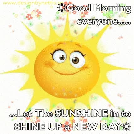 Watch and share ♥ GOOD Morning EVERYONE... Let The SUNSHINE In To Bright Up A NEW DAY ♥ GIFs on Gfycat