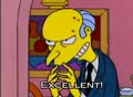 Watch and share Mr Burns Excelent GIFs on Gfycat