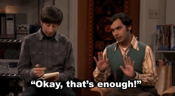 Watch and share The Big Bang Theory GIFs and Enough GIFs on Gfycat