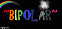 Bipolar GIFs