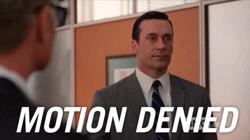 denied, don draper, jon hamm, mad men, motion denied, no, no way, nope, Motion Denied GIFs