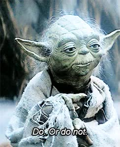 Watch and share There Is No Try Only Do Or Do Not Yoda GIFs on Gfycat