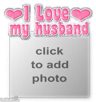 Watch and share I Love Husband GIFs on Gfycat