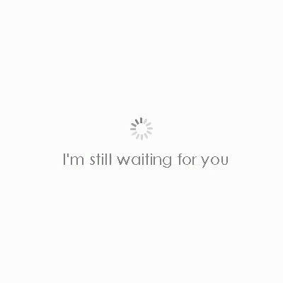 waiting, waiting for you GIFs