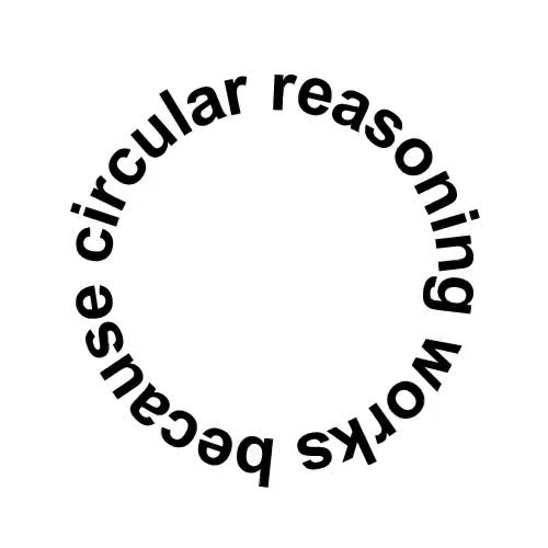 Watch and share Circular Reasoning Works... GIFs on Gfycat