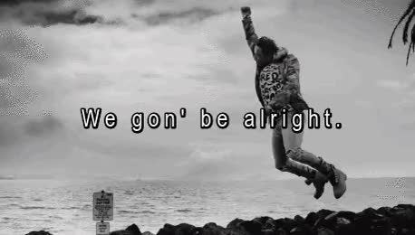 Watch and share We Gonna Be Alright GIFs on Gfycat