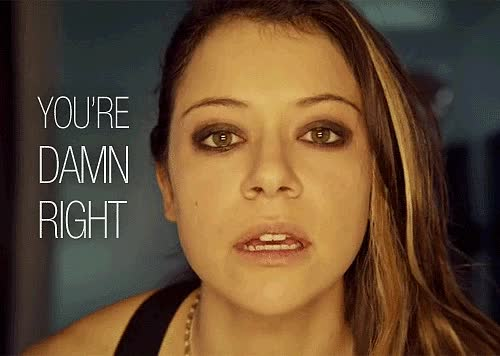 Watch and share Tatiana Maslany GIFs and Right GIFs on Gfycat