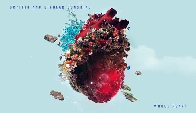 Gryffin, Bipolar Sunshine - Whole Heart (Audio) GIFs