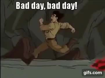 Bad day, bad day! GIFs