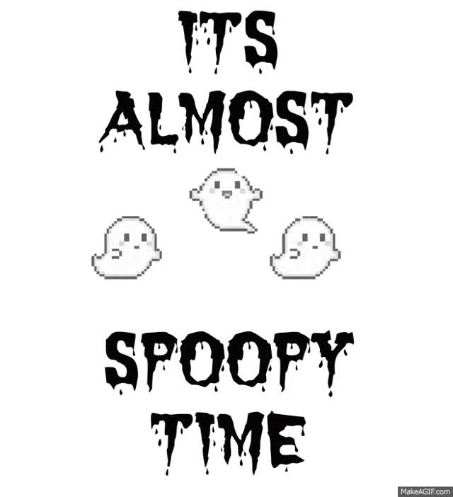 Watch and share IT'S ALMOST SPOOPY TIME GIFs on Gfycat