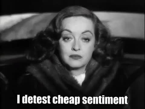 Watch this trending GIF by The GIF Forge (@leahstark) on Gfycat. Discover more GIF Brewery, i-detest-cheap-sentiment---bette-davis-great-scene-from-all- GIFs on Gfycat