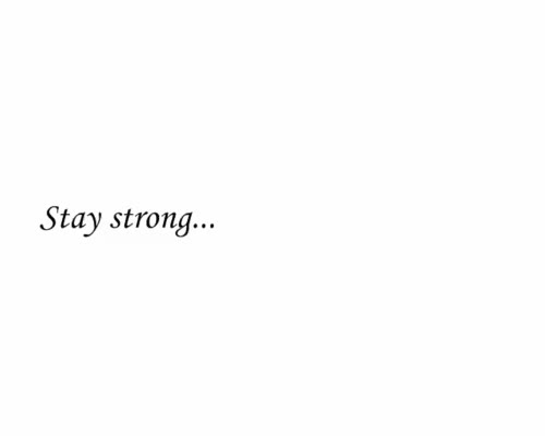 Watch and share Stay Strong GIFs on Gfycat