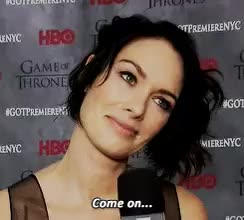 Watch this come on GIF on Gfycat. Discover more come on, lena headey GIFs on Gfycat