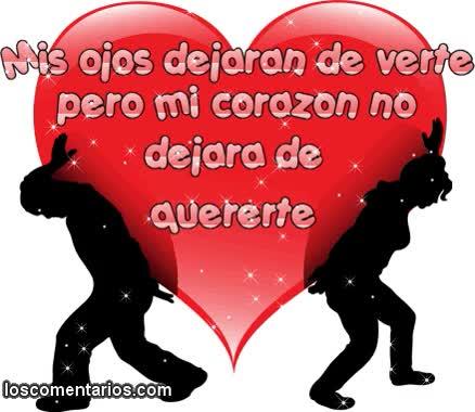Watch and share Aunque Mis Ojos Dejaran De Verte, Mo Corazón No Dejará De Quererte. animated stickers on Gfycat