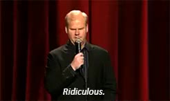 Watch and share Jim Gaffigan GIFs and Ridiculous GIFs on Gfycat