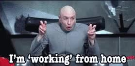 Watch I'm 'working' From Home GIF on Gfycat. Discover more related GIFs on Gfycat