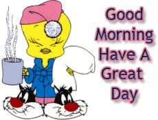 Watch Cute Tweety Wish Good Morning Have A Great Day Graphic GIF on Gfycat. Discover more related GIFs on Gfycat