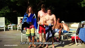 weed smoke weed workaholics GIFs