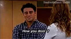 Watch and share Joey How You Doin GIFs on Gfycat