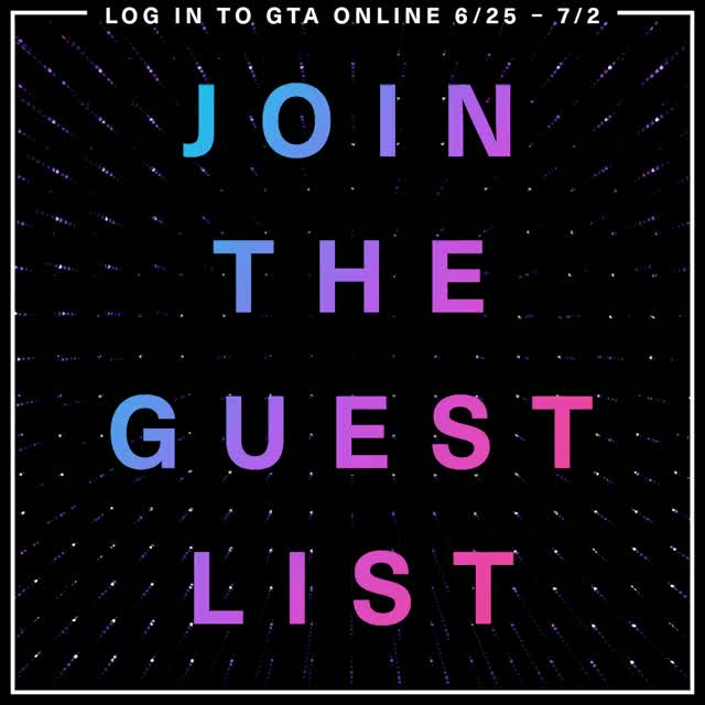 Watch and share GTA Online Guest List Announcement (June 25th - July 2nd) GIFs by Gaffa on Gfycat