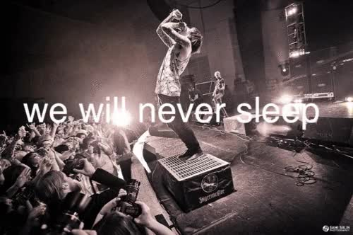 Watch and share We Will Never Sleep | Sleep, Bands And Never GIFs on Gfycat