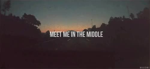 Watch Meet Me In The Middle - Love Quotes GIF on Gfycat. Discover more related GIFs on Gfycat