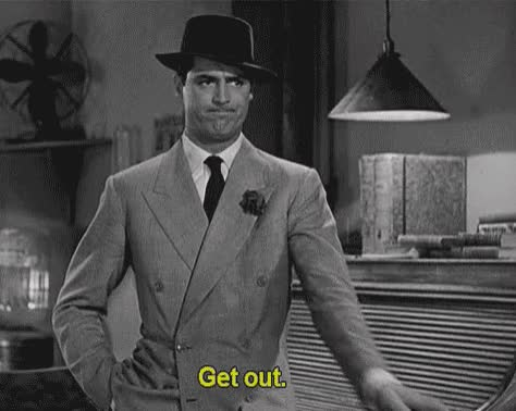 Watch this get out GIF on Gfycat. Discover more cary grant, get out, gtfo GIFs on Gfycat