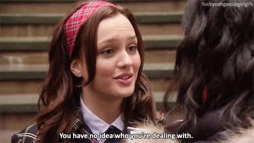 Watch blair waldorf, mean girl, intimidating GIF on Gfycat. Discover more related GIFs on Gfycat