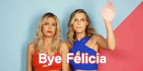 Bye Felicia GIFs