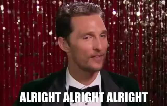 Watch and share Matthew Mcconaughey GIFs and All Right GIFs by Super GIF on Gfycat