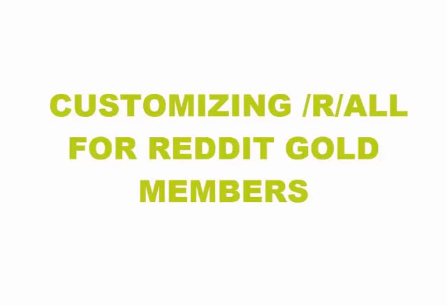Watch and share How To Customize /r/all With This Little-known Reddit Gold Feature (reddit) GIFs on Gfycat