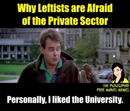 Why Leftists are Afraid of the Private Sector GIFs