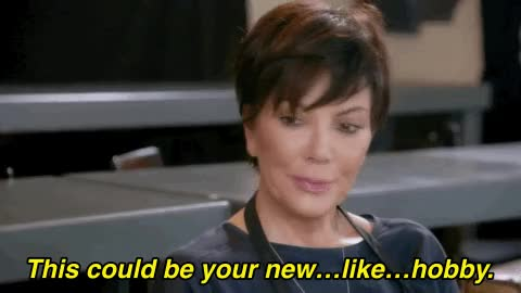 Watch Hobby GIF on Gfycat. Discover more kris jenner GIFs on Gfycat