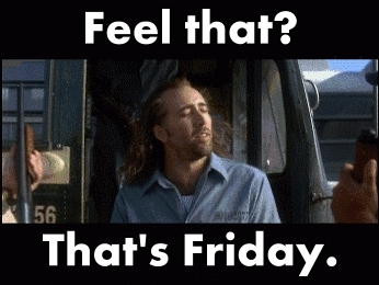 days of the week, friday, fridays, tgif, con air GIFs