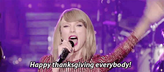 Taylor Swift, Thanksgiving, feast, happy thanksgiving, holiday, turkey day, Thanksgiving GIFs