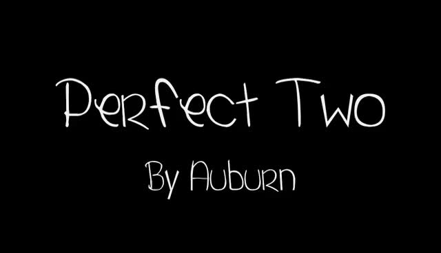 auburn, first video, perfect two, Auburn Perfect Two GIFs