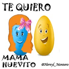 Watch and share Te Quiero Mama Huevito GIFs on Gfycat