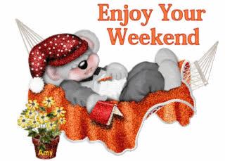 Take Rest Enjoy Your Weekend